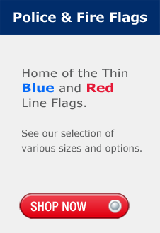 Police and Fire Flags, Thin Blue Line Flags, Thin Red Line Flags